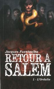 Jacques Fuentealba - Retour à Salem Tome 1 : L'ordalie.