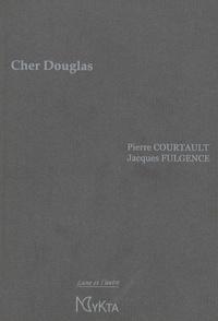 Jacques Fulgence et Pierre Courtault - Cher Douglas.