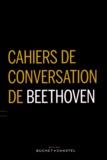 Jacques-Gabriel Prod'homme et Nathalie Krafft - Cahiers de conversation de Beethoven (1819-1827).