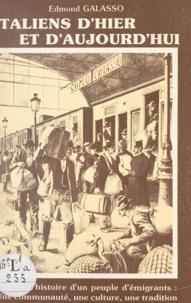 Jacques Gadille et Edmond Galasso - Italiens d'hier et d'aujourd'hui - L'histoire d'un peuple d'émigrants, une communauté, une culture, une tradition.