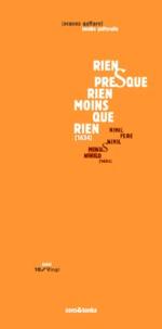 Jacques Gaffarel - Rien, presque rien, moins que rien.