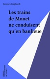 Jacques Gagliardi - Iad - trains de monet ne conduisent qu'en.