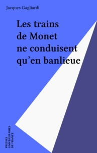 Jacques Gagliardi - Trains de monet ne conduisent qu'en.