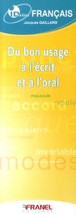 Jacques Gaillard - Français - Du bon usage à l'écrit et à l'oral.