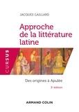 Jacques Gaillard - Introduction à la littérature latine - 3e éd. - Des origines au Haut-Empire.