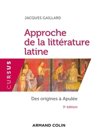 Jacques Gaillard - Introduction à la littérature latine - 3e éd. - Des origines au Haut-Empire.