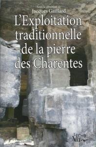 Jacques Gaillard - L'exploitation traditionnelle de la pierre des Charentes.
