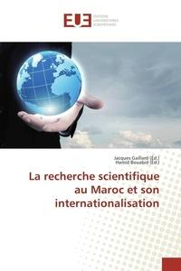 Jacques Gaillard - La recherche scientifique au Maroc et son internationalisation.