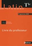 Jacques Gaillard et Gilbert Guinez - Latin Tle - Livre du professeur, programme 2009.