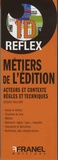 Jacques Gaillard - Les métiers de l'édition - Acteurs et contexte, règles et techniques.