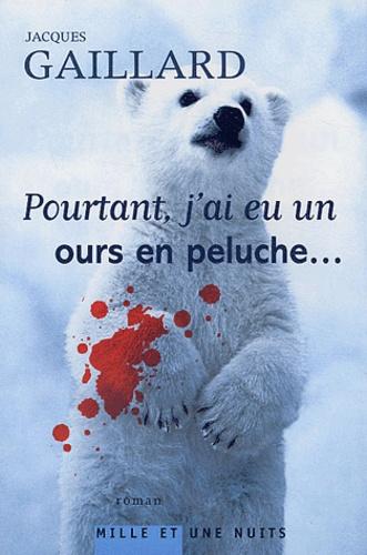 Jacques Gaillard - Pourtant, j'ai eu un ours en peluche....