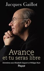 Jacques Gaillot - Avance et tu seras libre.