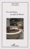 Jacques Gaillot et Alice Gombault - Un catéchisme au goût de liberté.