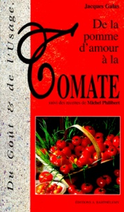 Jacques Galas - De la pomme d'amour à la tomate.