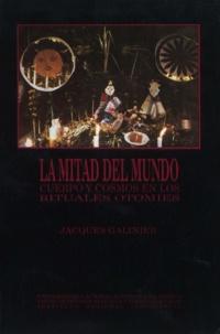 Jacques Galinier - La Mitad del mundo - Cuerpo y cosmos en los rituales otomíes.