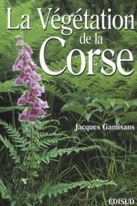Jacques Gamisans - La végétation de la Corse.