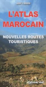 Jacques Gandini et Hoceine Ahalfi - L'atlas marocain - Nouvelles routes touristiques à travers l'histoire.