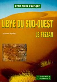 Jacques Gandini - Libye du Sud-Ouest - Le Fezzan.
