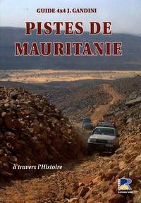 Jacques Gandini - Pistes de Mauritanie - A travers l'histoire.