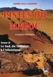 Jacques Gandini - Pistes du Maroc à travers l'Histoire - Tome 2, Le Sud, du Tafilalet à l'Atlantique.