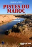 Jacques Gandini - Pistes du Maroc à travers l'histoire - Tome 4, L'Oriental, de la Méditerranée à Figuig.