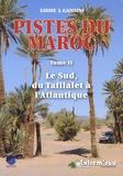 Jacques Gandini - Pistes du Maroc à travers l'histoire - Tome 2, Le Sud, du Tafilalet à l'Atlantique à travers l'histoire.