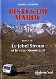 Jacques Gandini - Pistes du Maroc à travers l'histoire - Tome 8, Le jebel Siroua et le pays Ouaouzguit.