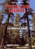 Jacques Gandini - Pistes du Maroc à travers l'histoire - Tome 9, Le Moyen Atlas.