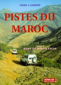 Jacques Gandini - Pistes du Maroc. - Tome 1, Haut et Moyen Atlas.