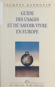 Jacques Gandouin et Emile Littré - Guide des usages et du savoir-vivre en Europe.