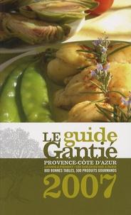 Jacques Gantié - Le Guide Gantié - Provence-Côte d'Azur, Ligurie & Piémont - Les tables sud à Paris.