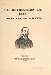 Jacques Garandeau et A. Geoffroy - La révolution de 1848 dans les Deux-Sèvres.