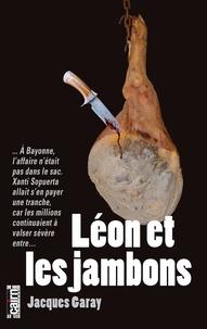 Jacques Garay - Léon et les jambons.