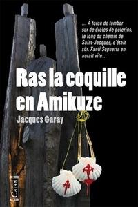 Jacques Garay - Ras la coquille en amikuze.