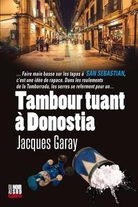 Jacques Garay - Tambour tuant à Donostia.
