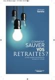 Jacques Garello - Comment sauver nos retraites.