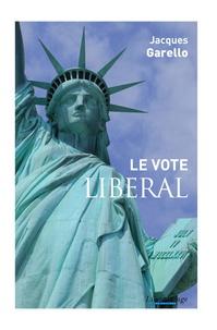 Jacques Garello - Le vote libéral.