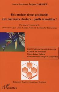 Des anciens tissus productifs aux nouveaux clusters : quelle transition? - Un regard comparatif : Provence Alpes Côte dAzur, Pémont, Comunitat Valenciana.pdf