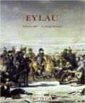 Jacques Garnier et Vincent Rolin - Eylau - 8 février 1807, la charge héroïque.