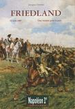 Jacques Garnier - Friedland - Une victoire pour la paix (14 juin 1807).
