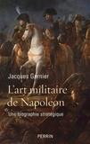 Jacques Garnier - L'art militaire de Napoléon.