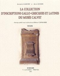Jacques Gascou et Jean Guyon - La collection d'inscriptions gallo-grecques et latines du Musée Calvet Coffret en 2 volumes : Textes ; Planches.