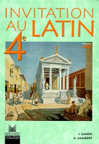 Jacques Gason et Alain Lambert - Invitation au latin 4e - Manuel élève, Edition 1998.