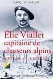 Jacques Gasqui - Elie Viallet, capitaine de chasseurs alpins (août 1914 - juin 1915).