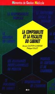Jacques Gaston-Carrère et Philippe Gillet - La comptabilité et la fiscalité du cabinet.