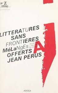 Jacques Gaucheron et Philippe Ozouf - Littératures sans frontières - Mélanges offerts à Jean Pérus.