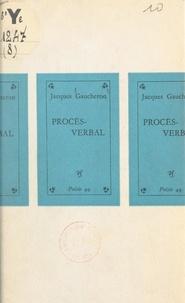 Jacques Gaucheron - Procès-verbal - Courrières, (les maquis de France).