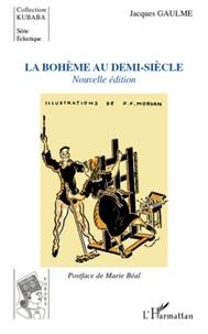Jacques Gaulme - La bohème au demi-siècle.
