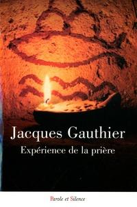 Jacques Gauthier - Expérience de la prière.