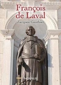 Jacques Gauthier - François de Laval.
